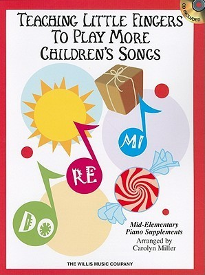 Teaching Little Fingers to Play More Children's Songs [With CD (Audio)]
