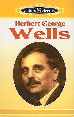 Herbert George Wells Autores Selectos