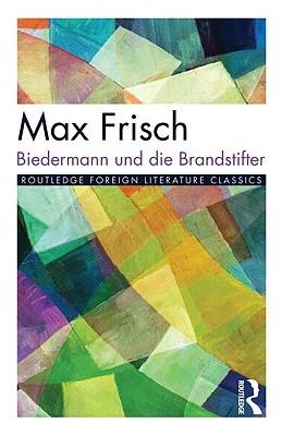Biedermann und die Brandstifter by FRISCH MAX