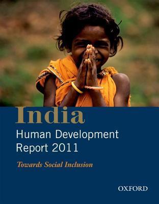India Human Development Report 2011: Towards Social Inclusion