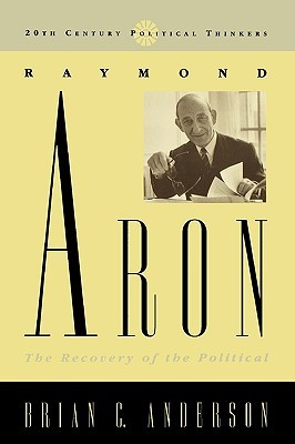 Raymond Aron: The Recovery of the Political