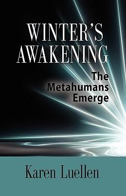 Ebook Winter's Awakening: The Metahumans Emerge by Karen Luellen PDF!