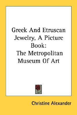 Greek and Etruscan Jewelry, a Picture Book: The Metropolitan Museum of Art