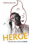Hergé: The Man Who Created Tintin