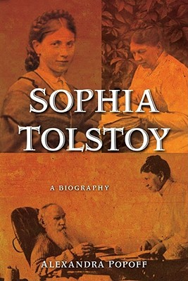 Sophia Tolstoy: A Biography