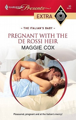 Pregnant With The De Rossi Heir by Maggie Cox