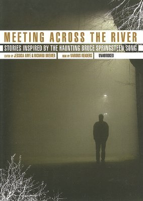 Meeting Across the River: Stories Inspired by the Haunting Bruce Springsteen Song