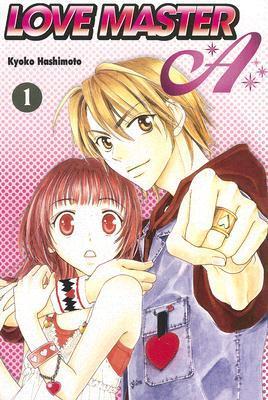 Love Master A, Volume 1 by Kyoko Hashimoto
