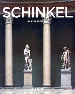 Karl Friedrich Schinkel: 1781-1841 an Architect in the Service of Beauty