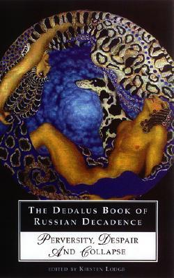 The Dedalus Book of Russian Decadence by Kirsten Lodge