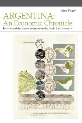 argentina-an-economic-chronicle-how-one-of-the-richest-countries-in-the-world-lost-its-wealth