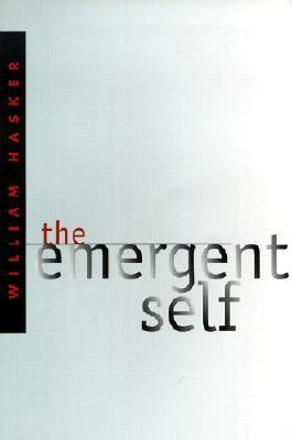 The Emergent Self by William Hasker