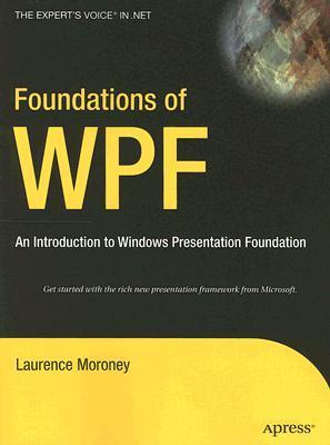 Descargar ebooks de texto completo Foundations of WPF: An Introduction to Windows Presentation Foundation