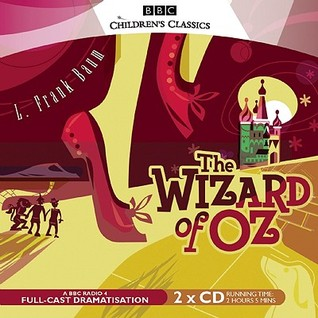 The Wizard of Oz: A BBC Radio Full-Cast Dramatization