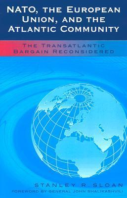 NATO, the European Union, and the Atlantic Community: The Transatlantic Bargain Reconsidered