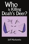 Who Is Killing Doah's Deer?