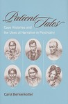 Patient Tales: Case Histories And The Uses Of Narrative In Psychiatry (Studies In Rhetoric/Communication)