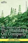 The History of the Standard Oil Company, Vol. I