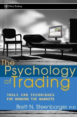 the-psychology-of-trading-tools-and-techniques-for-minding-the-markets