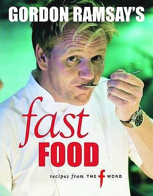 Gordon ramsays fast food recipes from the f word with mark gordon ramsays fast food recipes from the f word with mark sargeant and emily quah by gordon ramsay forumfinder Images