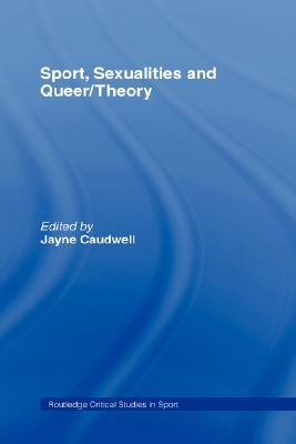 Sport, Sexualities and Queer/Theory