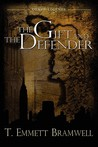 The Gift and the Defender by T. Emmett Bramwell