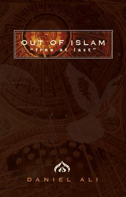 Out of Islam: Free at Last