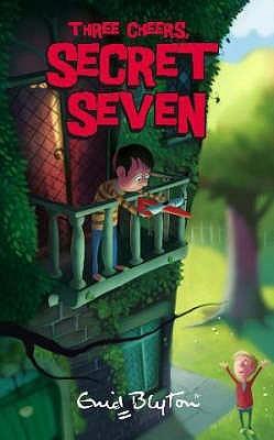 Three Cheers, Secret Seven by Enid Blyton