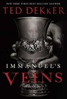Immanuel's Veins by Ted Dekker