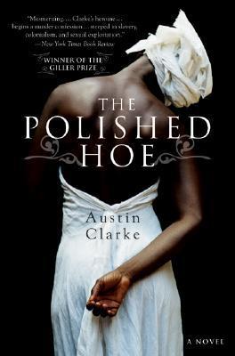 The Polished Hoe by Austin Clarke