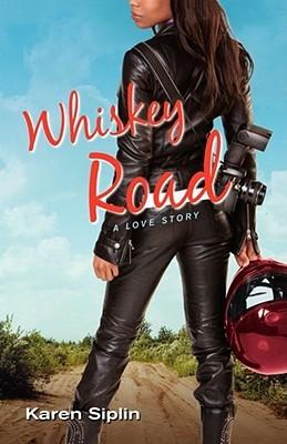 Whiskey Road by Karen Siplin