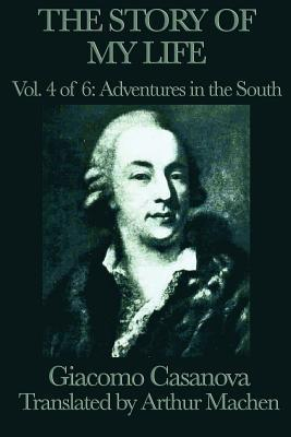 The Story of My Life, Vol 4 of 6: Adventures in the South