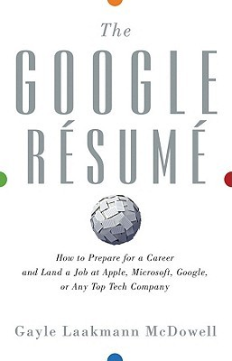 The Google Resume How To Prepare For A Career And Land Job At Apple