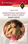 Forgotten Mistress, Secret Love-Child (Regally Wed #2)