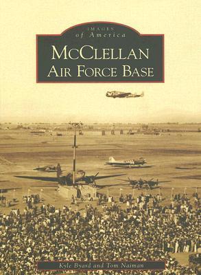 McClellan Air Force Base (Images of America: California)
