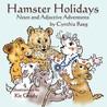 Hamster Holidays by Cynthia Reeg