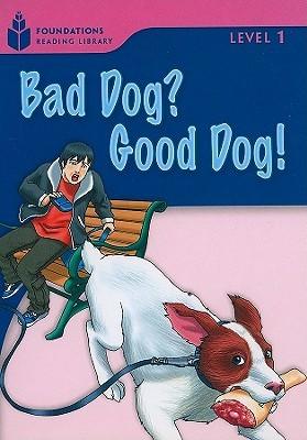 Bad Dog? Good Dog!