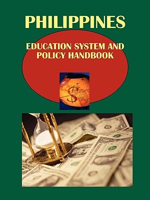 Philippines Education System and Policy Handbook Volume 1 Strategic Information, High and Special Education