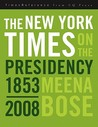The New York Times on the Presidency, 1853-2008