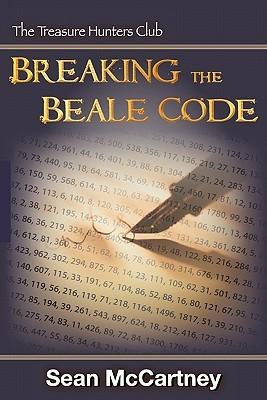 Breaking the Beale Code by Sean McCartney