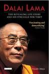Dalai Lama: The Revealing Life Story and His Struggle for Tibet