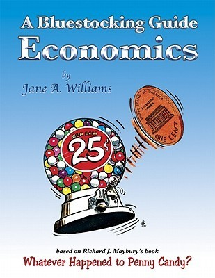 A Bluestocking Guide: Economics 4th Edition: Matches the 6th Edition of Whatever Happened to Penny Candy