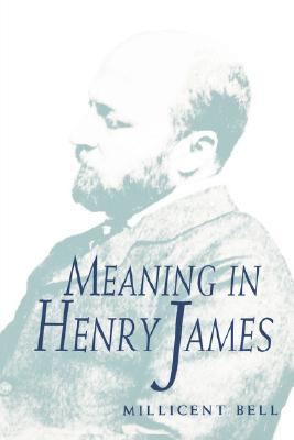 Meaning in Henry James - Millicent Bell