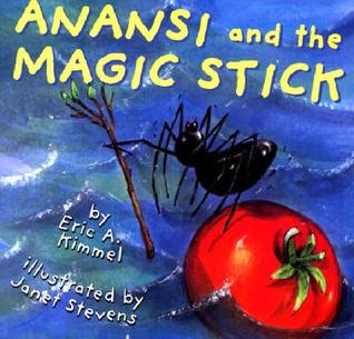 Anansi and the Magic Stick by Eric A. Kimmel