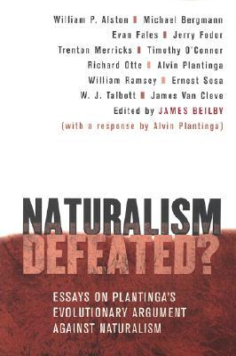 Naturalism Defeated? by James K. Beilby