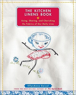 The Kitchen Linens Book by EllynAnne Geisel