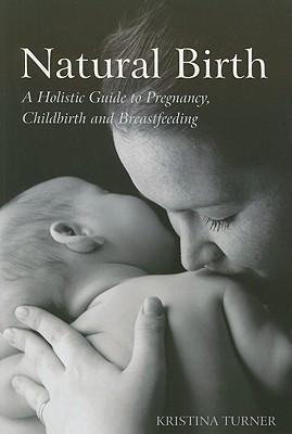 Natural Birth by Kristina Turner