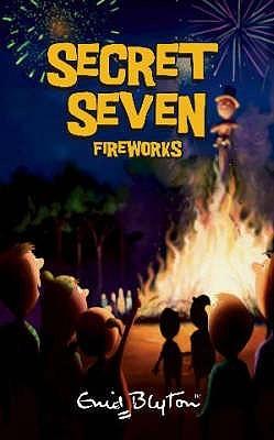 Secret Seven Fireworks (The Secret Seven, #11)