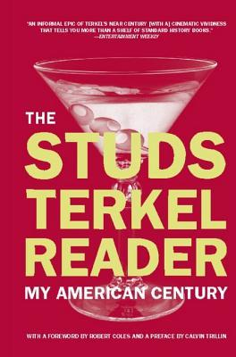 The Studs Terkel Reader: My American Century