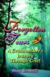 Forgotten Tears: A Grandmother's Journey Through Grief